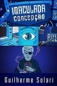 Imaculada Concepção (Cybersampa Livro 1) por [Solari, Guilherme]