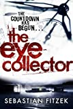 The Eye Collector: A gripping, chilling psychological thriller
