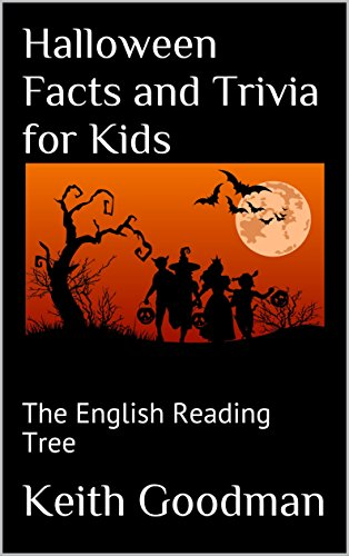 Halloween Facts and Trivia for Kids: The English Reading Tree by [Goodman, Keith