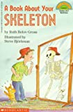 img - for A Book about Your Skeleton (Hello Reader!) by Ruth Belov Gross (1994-10-03) book / textbook / text book