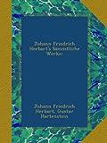 Johann Friedrich Herbart's Sämmtliche Werke: (German Edition)