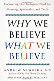 Why We Believe What We Believe, Andrew Newberg and Mark Robert Waldman, 0743274970