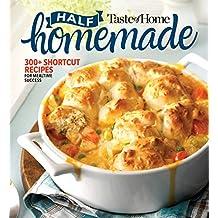 Taste of Home Half Homemade: 200+ Shortcut Recipes for Dinnertime Success!