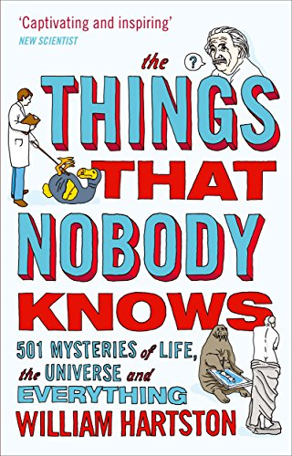 The Things That Nobody Knows: 501 Mysteries of Life, the Universe and Everything by imusti