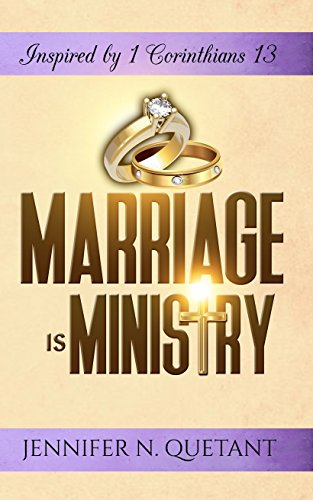 Marriage is Ministry: Inspired by 1 Corinthians 13