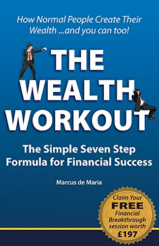 Wealth Workout TM: The Simple Seven Step Formula for Financial Success