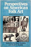 Perspectives on American Folk Art, Quimby, Ian M. G., 0393012735