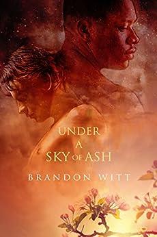 Under a Sky of Ash by [Witt, Brandon]