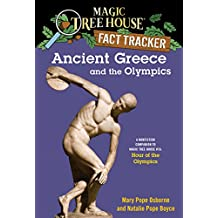 Ancient Greece and the Olympics: A Nonfiction Companion to Magic Tree House #16: Hour of the Olympics (Magic Tree House (R) Fact Tracker Book 10)