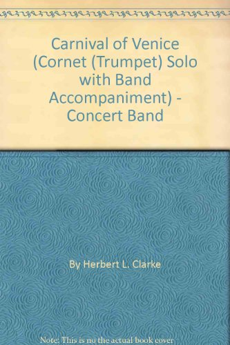 Carnival of Venice (Cornet (Trumpet) Solo with Band Accompaniment) - Concert Band