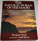 The Natural World of the Maori, Margaret R. Orbell, 0911378529