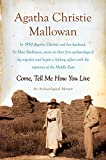 Come, Tell Me How You Live: An Archaeological Memoir