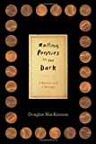 Rolling Pennies in the Dark, Douglas MacKinnon, 1451607881