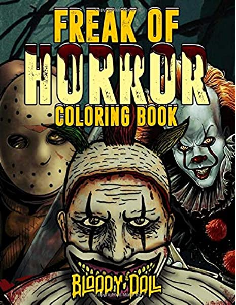 - Freak Of Horror Coloring Book: Horror Movie Adult Coloring Book With Evil  Villains & Monsters: Doll, Bloody: 9798623204356: Amazon.com: Books