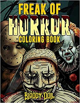 Freak Of Horror Coloring Book Horror Movie Adult Coloring Book With Evil Villains Monsters Doll Bloody 9798623204356 Amazon Com Books