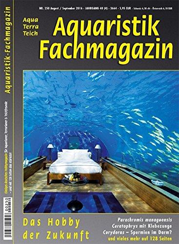 Aquaristik-Fachmagazin, Ausgabe Nr. 250 (Aug./Sept. 2016)
