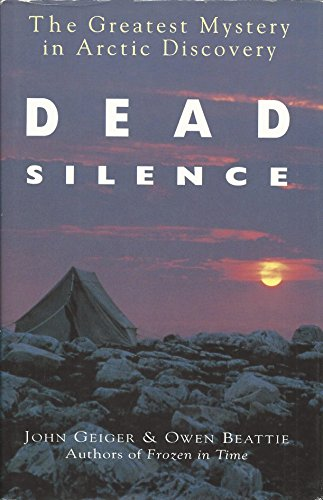 Dead Silence: the Greatest Mystery in Arctic Discovery