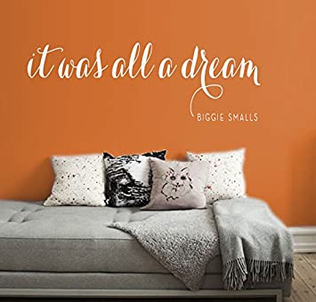 It Was All A Dream Vinly Wall Decal   Notorious BIG Quote   Biggie Smalls  Removable