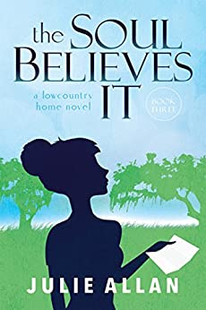 Download for free The Soul Believes It: A Lowcountry Home Novel