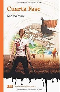 Cuarta Fase (Ciencia ficción | Fantástica): Amazon.es: Andrea Mira ...