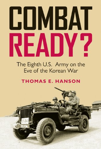 Combat Ready?: The Eighth U.S. Army on the Eve of the Korean War (Williams-Ford Texas A&M University Military History Series) (8th Army Ww2)