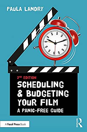 scheduling and budgeting your film a panic free guide american