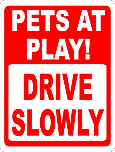 Pets at Play Drive Slowly Sign. 12x18 Metal. Made in USA. Keep Neighborhoods Slower.