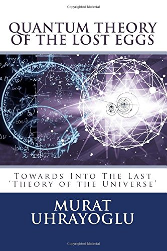 Read Online Quantum Theory of the Lost Eggs: Last Theory of the Universe pdf
