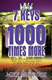 7 Keys to 1000 Times More, Mike Murdock, 1563940930