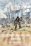 img - for Last Refuge from Earth (Refugees of Earth Book 1) book / textbook / text book
