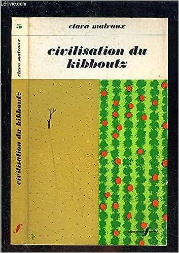 Civilisation Du Kibboutz Clara Malraux Amazon Com Books