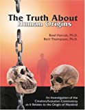 The Truth about Human Origins, Brad Harrub and Bert Thompson, 0932859585