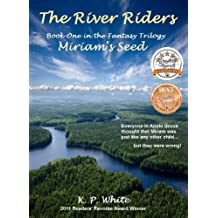 The River Riders (Miriam's Seed Book 1)