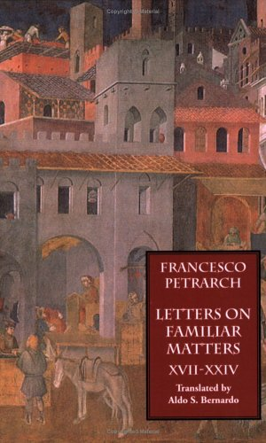 Letters on Familiar Matters (Rerum Familiarium Libri): Vol. 3: Books XVII-XXIV