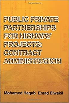 Public Private Partnerships for Highway Projects: Contract Administration