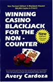 Winning Casino BlackJack for the Non-Counter, Avery Cardoza, 1580420117