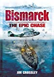 Bismarck: The Epic Chase: The Sinking of the German Menace