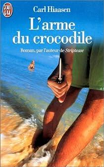 L'Arme du crocodile par Hiaasen