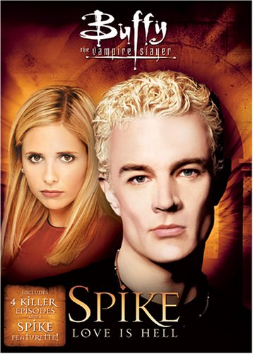 Buffy the Vampire Slayer - Spike - Love Is Hell