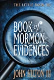 The Little BK of Book of Mormon Evidence, Hilton, John, 159038850X