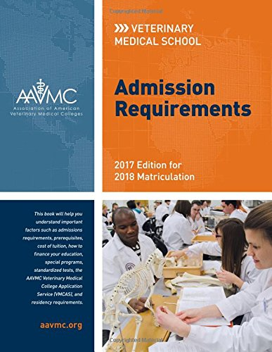 Veterinary Medical School Admission Requirements (VMSAR): 2017 Edition for 2018 Matriculation (Veterinary Medical School Admission Requirements in the United States and Canada)