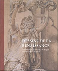 Dessins de la renaissance : Collection de la BNF par Laure Beaumont-Maillet