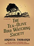 The Tea-Olive Bird Watching Society, Augusta Trobaugh, 0786278838