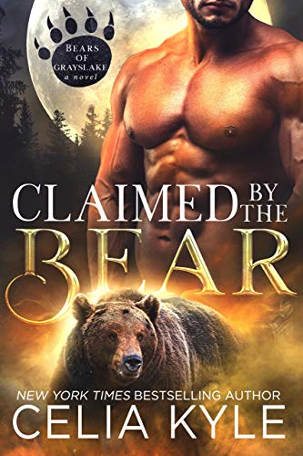 Claimed by the Bear (Paranormal Shapeshifter Romance) (Grayslake Book 2)