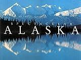img - for Spectacular Alaska book / textbook / text book
