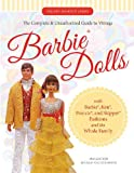 The Complete & Unauthorized Guide to Vintage Barbie® Dolls: With Barbie®, Ken®, Francie®, and Skipper® Fashions and the Whole Family