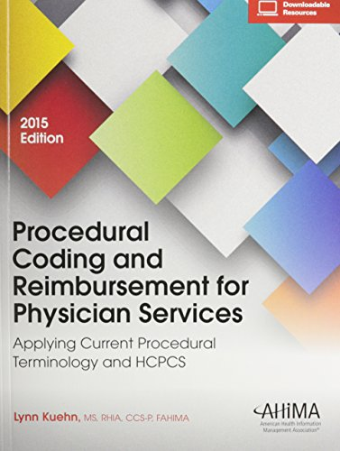 2015 Procedural Coding and Reimbursement for Physician Services: Applying Current Procedural Terminology and HCPCS