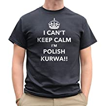 Nutees Mens I Can't Keep Calm I'm Polish Kurwa, Poland Funny T Shirt