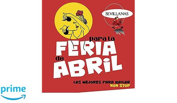 Sevillanas para la Feria de Abril: Las Mejores para Bailar Non Stop: Varios, Varios Artistas: Amazon.es: Música