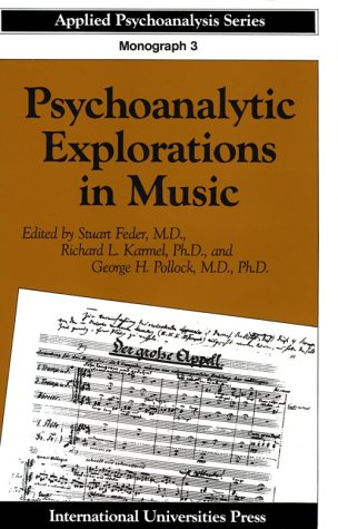 Psychoanalytic Explorations in Music (APPLIED PSYCHOANALYSIS MONOGRAPH SERIES)